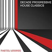 Play & Download Decade Progressive House Classics by Various Artists | Napster