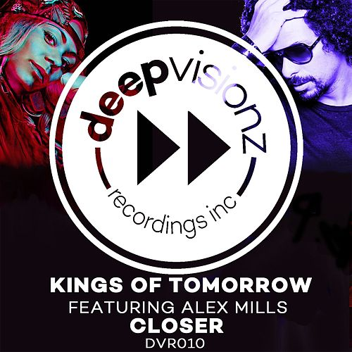 Play & Download Closer (Sandy Rivera' Classic Mix) by Kings Of Tomorrow | Napster