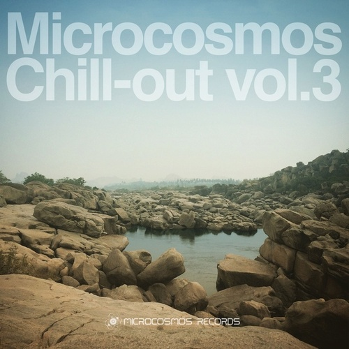 Microcosmos Chill-Out, Vol. 3 - EP by Various Artists