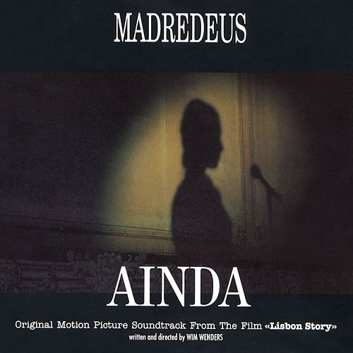 Play & Download Ainda by Madredeus | Napster