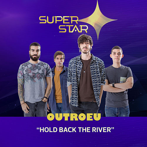 Hold Back the River (Superstar) - Single de OutroEu