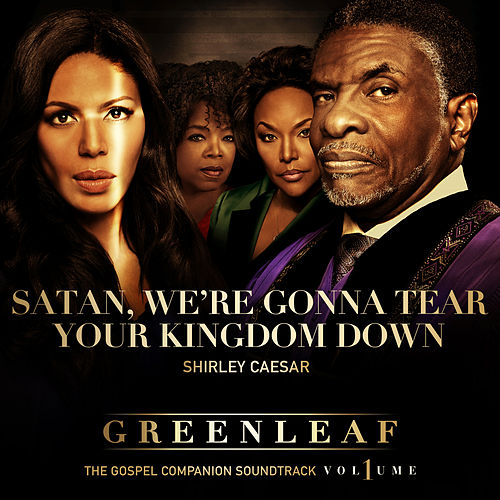 Play & Download Satan, We're Gonna Tear Your Kingdom Down by Shirley Caesar | Napster