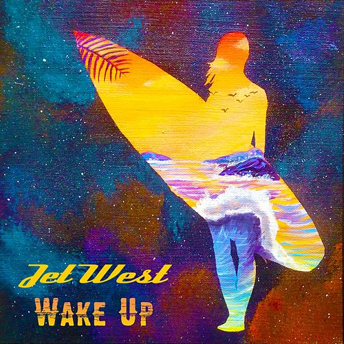 Play & Download Wake Up by Jet West | Napster