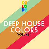 Deep House Colors, Vol. 1 by Various Artists