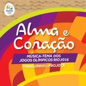 Alma e Coração - Música-Tema Oficial dos Jogos Olímpicos Rio 2016 (Single) de Projota