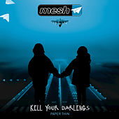 Play & Download Kill Your Darlings by Mesh | Napster
