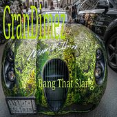 Play & Download Grandimez Bang That Slang - Single by GranDimez | Napster