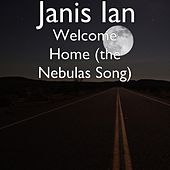 Welcome Home (The Nebulas Song) by Janis Ian