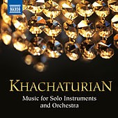 Play & Download Khachaturian: Music for Solo Instruments and Orchestra by Various Artists | Napster