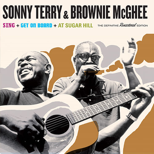 Play & Download Brownie Mcghee & Sonny Terry Sing + Get on Board + at Sugar Hill (Bonus Track Version) by Brownie McGhee | Napster