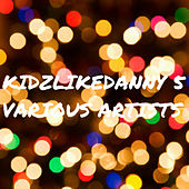Play & Download Kidzlikedanny 5 by Various Artists | Napster