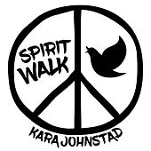 Spirit Walk by Kara Johnstad