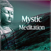 Play & Download Mystic Meditation – Sprituality Sounds for Yoga Practise, Reiki,  Deep Meditation, Mindfullness, Relaxation, Healing Music, Calmness by Reiki | Napster