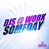 Someday by DJ's At Work
