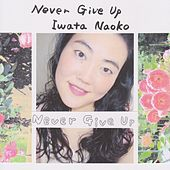 Never Give up by Iwata Naoko