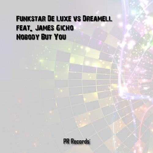 Nobody But You (Funkstar De Luxe vs. Dreamell vs. James Gicho) (feat. James Gicho) de Funkstar De Luxe