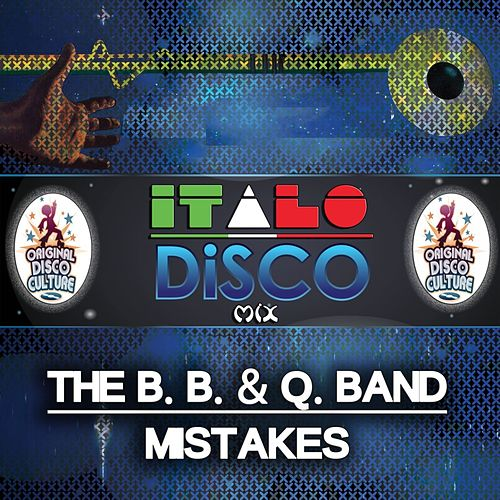 Play & Download Mistakes - Italo Disco Mix by The B.B. & Q. Band | Napster