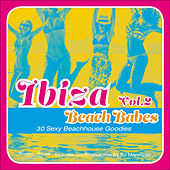 Play & Download Ibiza Beach Babes, Vol. 2 - 30 Sexy Beachhouse Godies by Various Artists | Napster