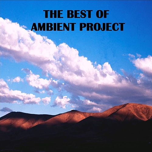 The Best of Ambient Project by Ambient Project