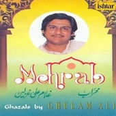 Play & Download Mehrab by Ghulam Ali | Napster
