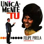 Play & Download Únicamente Tú by Felipe Pirela | Napster