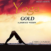 Yoga Gold - A Journey Within by Chris Conway