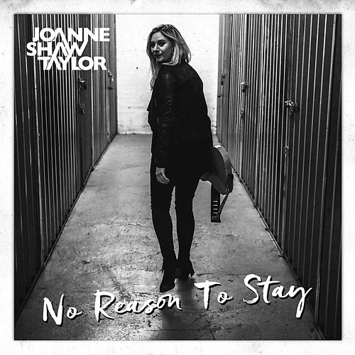 No Reason To Stay by Joanne Shaw Taylor