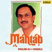Play & Download Mahtab (Ghazals) by Ghulam Ali | Napster