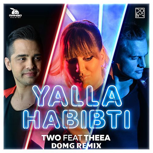 Play & Download Yalla Habibti (Domg Remix) by Two | Napster
