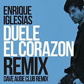 Play & Download DUELE EL CORAZON (Dave Audé Club Mix) by Enrique Iglesias | Napster