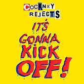 Play & Download It's Gonna Kick Off! by Cockney Rejects | Napster