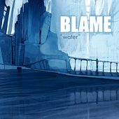 Play & Download Water by Blame | Napster