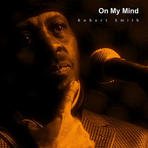 Play & Download On My Mind by Robert Smith | Napster