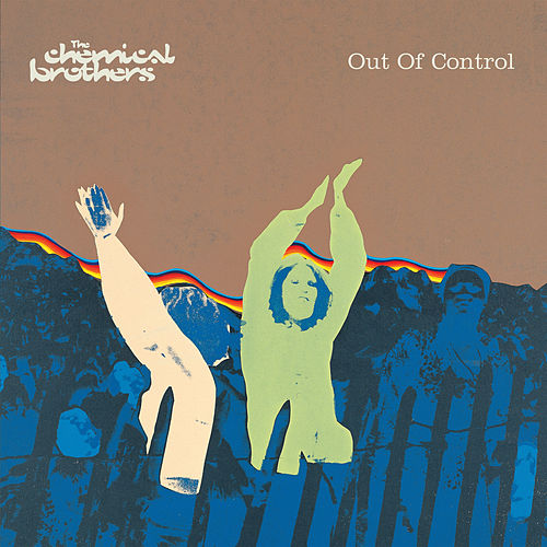 Play & Download Out Of Control by The Chemical Brothers | Napster