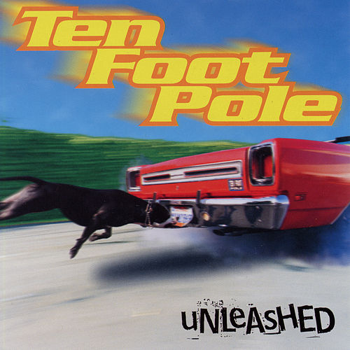 Unleashed by Ten Foot Pole