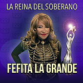 La Reina del Soberano by Fefita La Grande