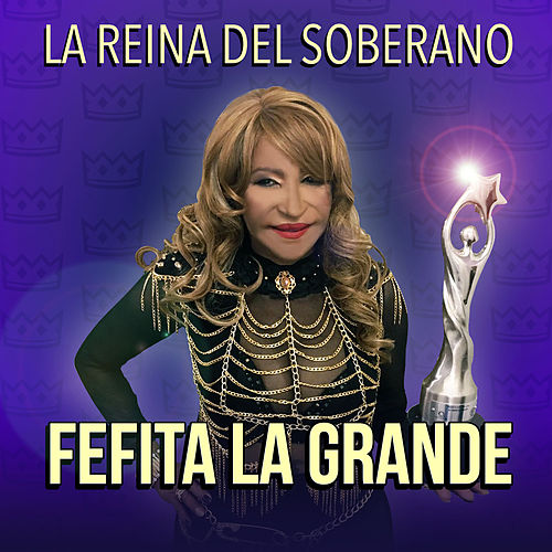 Play & Download La Reina del Soberano by Fefita La Grande | Napster