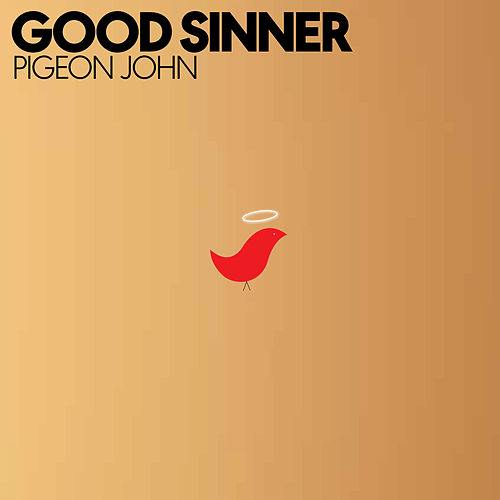 Play & Download Good Sinner by Pigeon John | Napster
