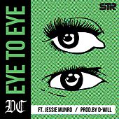 Play & Download Eye to Eye (feat. Jessie Munro) by dC | Napster