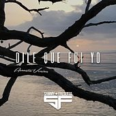 Play & Download Dile Que Fui Yo (Acoustic Version) by Sammy | Napster
