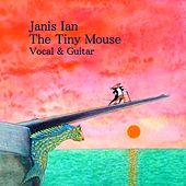 Play & Download The Tiny Mouse (Vocal + Guitar Version) by Janis Ian | Napster