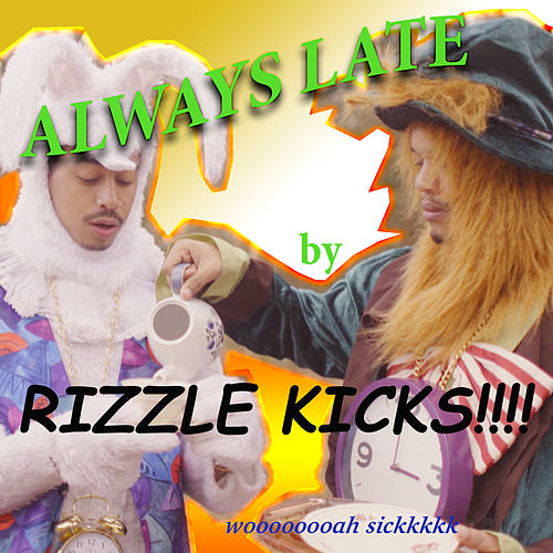 Play & Download Always Late (Sky Adams Remix) by Rizzle Kicks | Napster