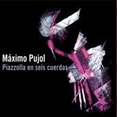 Play & Download Piazzolla en Seis Cuerdas by Máximo Pujol | Napster
