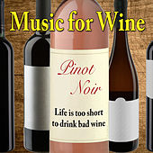 Play & Download Music for Wine: Pinot Noir by Various Artists | Napster