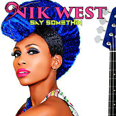 Play & Download Say Somethin by Nik West | Napster