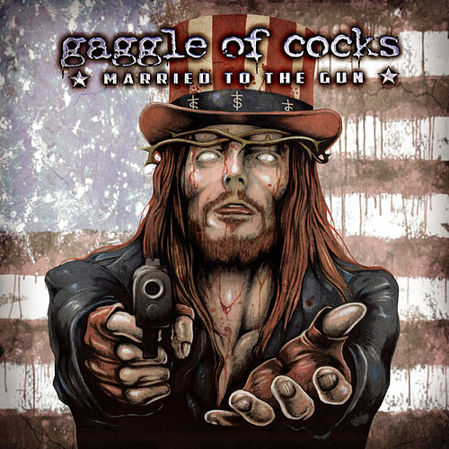 Married to the Gun by Gaggle of Cocks