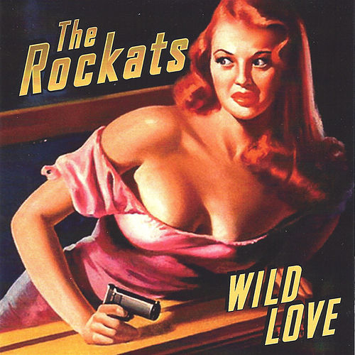Play & Download Wild Love by The Rockats | Napster