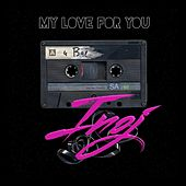 Play & Download My Love for You by INOJ | Napster