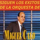 Play & Download Siguen los Éxitos de la Orquesta de Miguel Calo by Miguel Caló | Napster