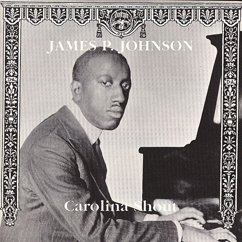 Play & Download Carolina Shout (Biograph) by James P. Johnson | Napster